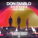 Survive (VIP Mix) (feat. Emeli Sandé, Gucci Mane)/Don Diablo