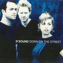 Down On The Street/D'Sound
