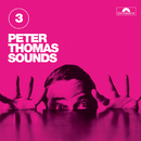 Peter Thomas Sounds (Vol. 3)/Peter Thomas Sound Orchester
