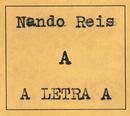 """A Letra """"A""""/Nando Reis"""