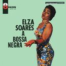 A Bossa Negra/Elza Soares