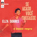 Se Acaso Você Chegasse (feat. Oswaldo Borba)/Elza Soares
