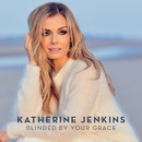 Blinded By Your Grace/Katherine Jenkins
