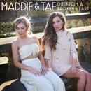 Die From A Broken Heart/Maddie & Tae