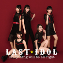 Everything will be all right (Special Edition)/ラストアイドル