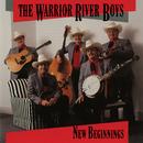 New Beginnings/The Warrior River Boys