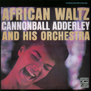 African Waltz/Cannonball Adderley And His Orchestra