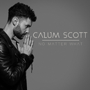 No Matter What/Calum Scott