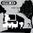 Cidade Cinza/CPM 22