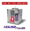 House Rules/The Skizo Project