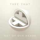 Out Of Our Heads/Take That
