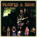 Planta E Raiz Ao Vivo/Planta E Raiz