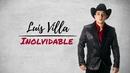 Inolvidable (Lyric Video)/Luis Villa