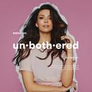 Unbothered/Ricki-Lee