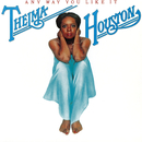 Any Way You Like It/Thelma Houston