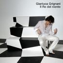 Il Re Del Niente/Gianluca Grignani