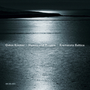 Hymns and Prayers: Tickmayer, Franck, Kancheli/Gidon Kremer, Kremerata Baltica