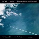 Pärt: Trivium/Christopher Bowers-Broadbent