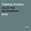 Selected Recordings/Tomasz Stanko