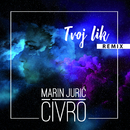 Tvoj Lik (Remixes)/Marin Jurić-Čivro