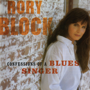 Confessions Of A Blues Singer/Rory Block