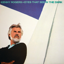 Eyes That See In The Dark/Kenny Rogers