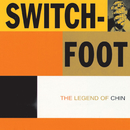The Legend Of Chin/Switchfoot