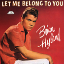 Let Me Belong To You/Brian Hyland