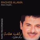 Bravo Alayki Rare Recording/Ragheb Alama
