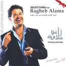 The Selections-Special Edition/Ragheb Alama