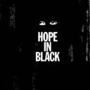 HOPE IN BLACK/JUON