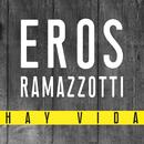 Hay Vida/Eros Ramazzotti