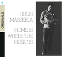 Home Is Where The Music Is/Hugh Masekela