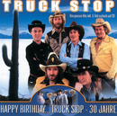 Happy Birthday... Truck Stop - 30 Jahre/Truck Stop