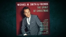 Michael W. Smith & Friends: The Spirit Of Christmas Album Trailer/Michael W. Smith