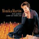 Ave Maria - Lieder Zur Stillen Zeit/Monika Martin
