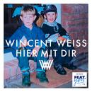 Hier mit dir/Wincent Weiss