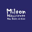 Nos Bailes Da Vida/Milton Nascimento