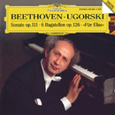 Beethoven: Piano Sonata No.32, Op.111; Bagatelles/Anatol Ugorski