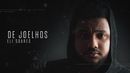De Joelhos (Lyric Video)/Eli Soares