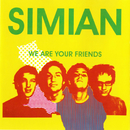 We Are Your Friends/Simian