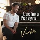 Vuelve/Luciano Pereyra