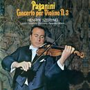 Paganini: Violin Concerto No. 3/Henryk Szeryng, London Symphony Orchestra, Sir Alexander Gibson