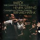 Bartók: Violin Concerto No. 2; Rhapsody No. 1/Henryk Szeryng, Royal Concertgebouw Orchestra, Bernard Haitink