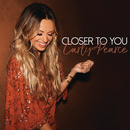 Closer To You/Carly Pearce