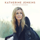 Never Enough/Katherine Jenkins
