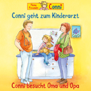 Conni geht zum Kinderarzt (neu)/Conni besucht Oma und Opa/Conni