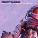 What If This Is All The Love You Ever Get? - EP/Snow Patrol