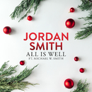 All Is Well (feat. Michael W. Smith)/Jordan Smith