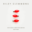 Have Yourself A Merry Little Christmas / Silent Night/Riley Clemmons